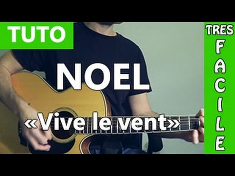 Chant De Noël Vive Le Vent Tuto Guitare Facile Youtube