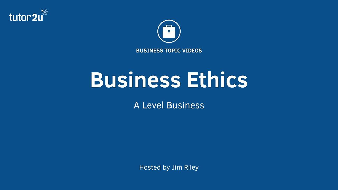Business Ethics | Business | tutor2u