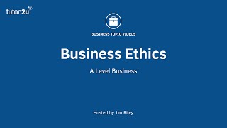 Topic Briefing - Business Ethics