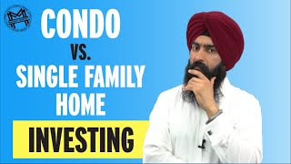 Your FIRST Real Estate Investment: Single Family Home or Condo?
