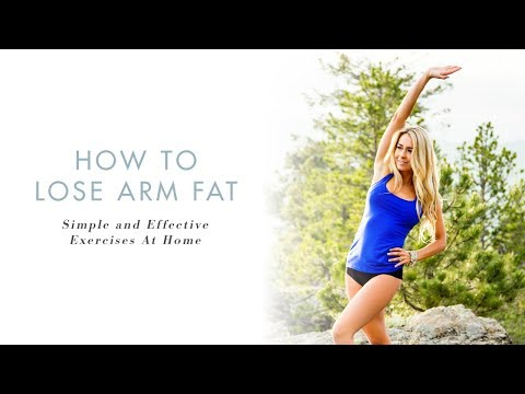 How To Lose Arm Fat: Simple and Effective Exercises At Home