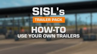 SiSL's Trailer Pack - How-To Use your own Trailers
