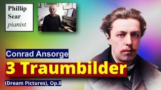 Conrad Ansorge: Drei Traumbilder, Op. 8 (3 Dream Pictures)
