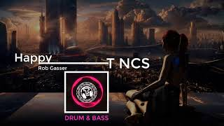 DRUM&BASS: Rob Gasser - Happy | Gaming music | Best of edm - T NCS