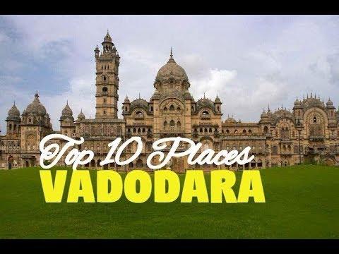 Top 10 Places to Visit in Vadodara