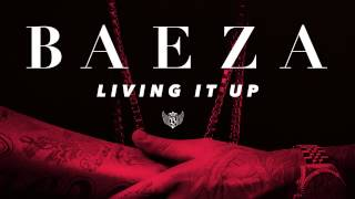 Baeza - Living It Up (Audio)