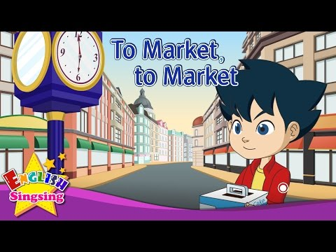 To Market, to Market - English Nursery Rhymes - Educational Song for Kids - Mother Goose Rhyme