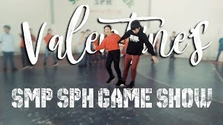SMP SPH GAME SHOW [ Valentine's Day ]
