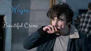 Wayne// Beautiful Crime