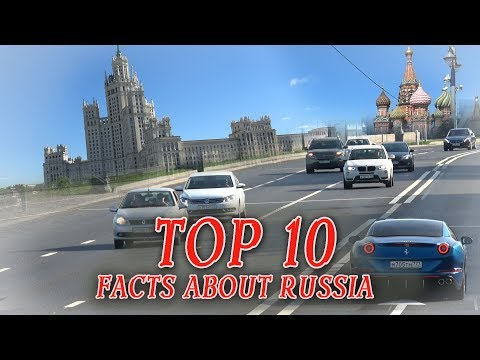 Top 10 Facts About Russia You Didn't Know