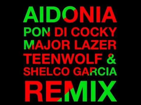 AIDONIA   Pon Di Cocky Major Lazer & Shelco Garcia & TEENWOLF REMIX)