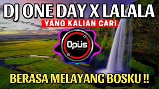 Download lagu DJ ONE DAY X LALALA REMIX TERBARU TIK TOK VIRAL 2021