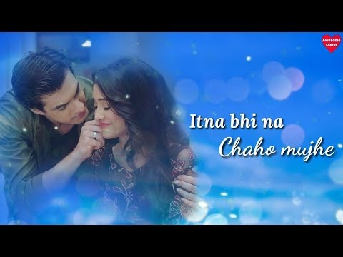 Itna Bhi Na Chaho Mujhe WhatsApp Status Video | Awesome Status