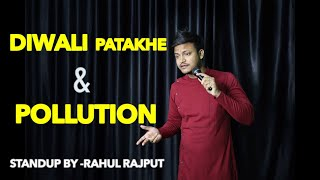 Diwali Patakhe & Pollution- Stand Up Comedy ft. Rahul Rajput