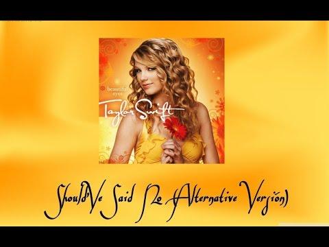 Taylor Swift - Should 'Ve Said No (Alternative Version)