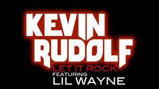 Let It Rock   Kevin Rudolf ft Lil Wayne HQ (lyrics)