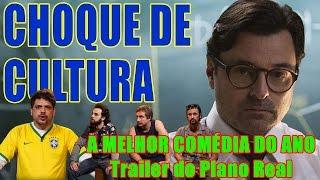CHOQUE DE CULTURA #5: A Melhor Comédia do Ano - Trailer do Plano Real
