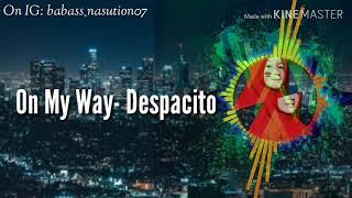 Download DJ Slow  Alan Walker On My Way - Despacito   Full Bass Mantap Jiwa