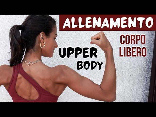 40 min FULL UPPER BODY WORKOUT a corpo libero - allenati con me! | Silvia Fascians