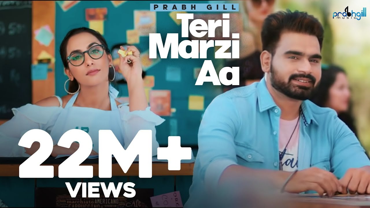 Prabh Gill - Teri Marzi Aa || Official Music Video || Latest Punjabi Songs 2019