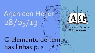 12. O elemento de tempo nas linhas p.2   Arjan den Heijer (28/05/19)