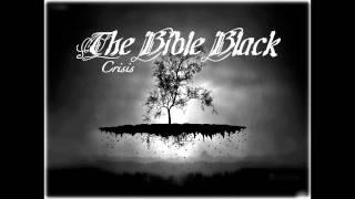 Video The Bible Black - Crisis download MP3, 3GP, MP4, WEBM, AVI, FLV Januari 2018