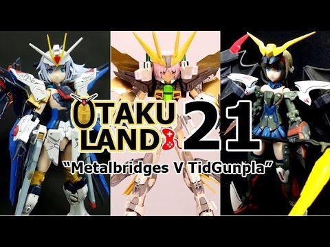 OTAKU LAND : EP 21 เมทัลบริด ปะทะ ติดกันพลา