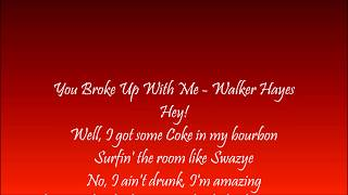 You Broke Up With Me - Walker Hayes Lyrics