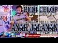 Gambar cover DAHSYAT NYA DJ ANAK JALANAN  REMIX FULL NONSTOP AJIIIB  BY DJ BUDI CELOP A2 STUDIO