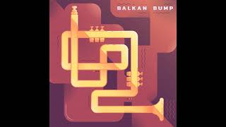 Balkan Bump -- Balkan Bump (Balkan Bump Mix) (Full Album)