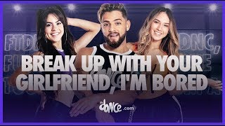 Baixar Break Up With Your Girlfriend, I'm Bored - Ariana Grande | FitDance Life (Coreografía Oficial)