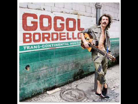Gogol Bordello - My companjera (NEW ALBUM: Trans-continental hustle)