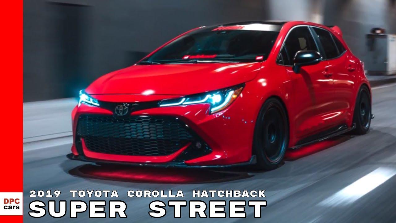 Super Street 2019 Toyota Corolla Hatchback Youtube