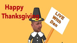 LIVE with Dan! Thanksgiving Edition!