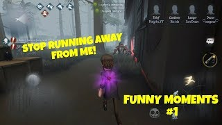 WHY ARE YOU RUNNING AWAY? IDENTITY V WTF MOMENTS+TROLLING | Funny moments #1