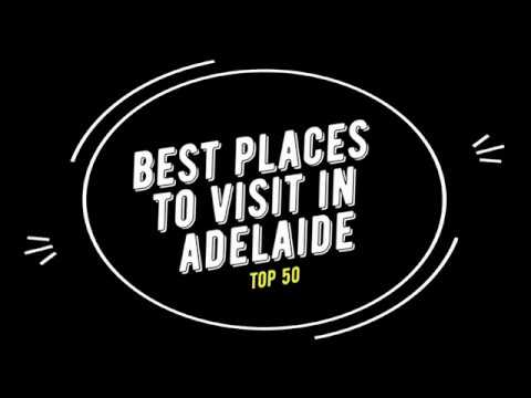 TOP 50 ADELAIDE Attractions (Things to Do and See)