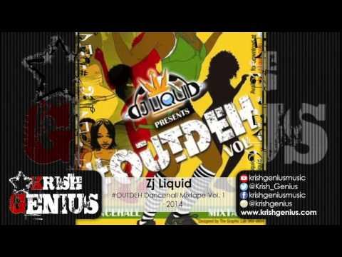 Zj Liquid - #Outdeh Dancehall Mixtape Vol. 1 (Part 1) December 2014