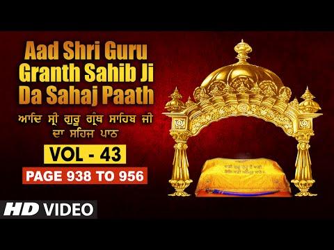 Aad Sri Guru Granth Sahib Ji Da Sahaj Paath (Vol - 43)   Page No. 938 to 956   Bhai Pishora Singh Ji