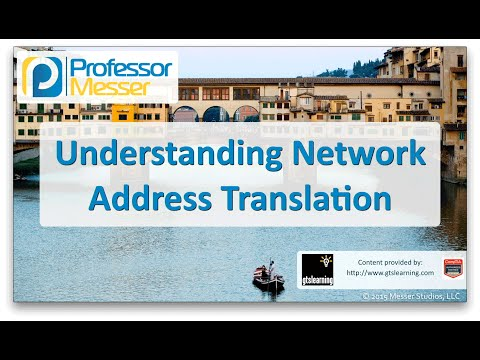 Understanding Network Address Translation - CompTIA Network+ N10-006 - 1.3