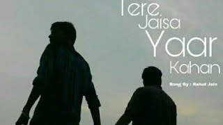 tere jaisa yaar kahan cover song by rahul jain - rahul jain songs