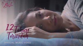 BCL - 12 TAHUN TERINDAH (Official Music Video)