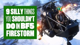 9 Silly Things You Shouldn't Do In BF5 Firestorm Gameplay - BF5 FIRESTORM TIPS!