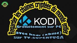 Video Regarder les chaines cryptées du monde entier gratuitement sur pc avec TV-SUPERTUGA sur kodi (xbmc) download MP3, 3GP, MP4, WEBM, AVI, FLV Oktober 2017