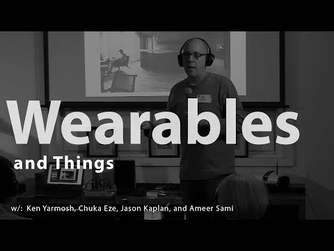 Wearables & Things + Wearable Audio Beta Test (Full Event w/ Feedback)