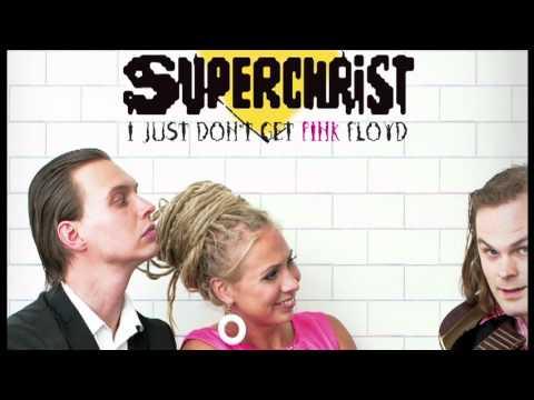 Superchrist (FI) - 'I Just Don't Get Pink Floyd' (Dance Remix) [audio]