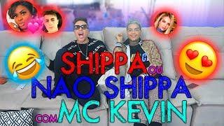 SHIPPA OU NÃO SHIPPA COM MC KEVIN!!!  | #MatheusMazzafera