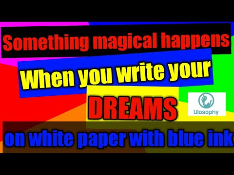 Something magical happens when you write down your dreams on white paper with blue ink