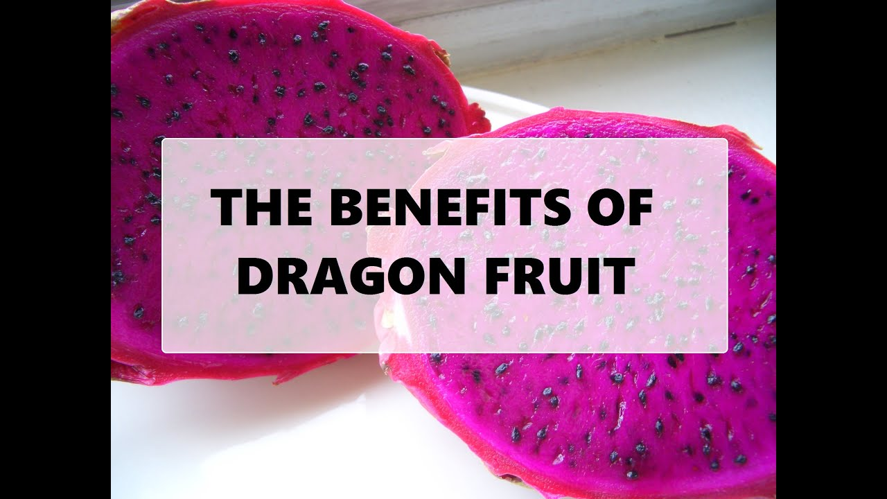 What Are The Benefits Of Dragon Fruit?