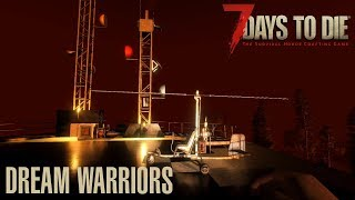 7 Days To Die (Alpha 17.1) - Dream Warriors (Attack of the 63rd Day Horde)
