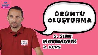 Örüntü Oluşturma | 5. Sınıf Matematik Konu Anlatımları #5mtmtk